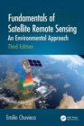 Fundamentals of Satellite Remote Sensing : An Environmental Approach, Third Edition - Book