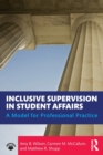 Inclusive Supervision in Student Affairs : A Model for Professional Practice - Book