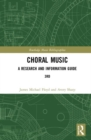 Choral Music : A Research and Information Guide - Book