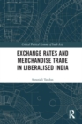 Exchange Rates and Merchandise Trade in Liberalised India - Book