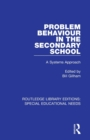 Problem Behaviour in the Secondary School : A Systems Approach - Book