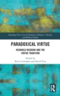 Paradoxical Virtue : Reinhold Niebuhr and the Virtue Ethics Tradition - Book