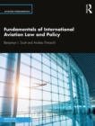 Fundamentals of International Aviation Law and Policy - Book