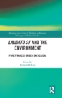 Laudato Si' and the Environment : Pope Francis' Green Encyclical - Book