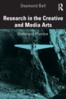 Research in the Creative and Media Arts : Challenging Practice - Book