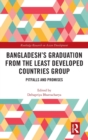 Bangladesh's Graduation from the Least Developed Countries Group : Pitfalls and Promises - Book