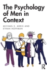 The Psychology of Men in Context - Book