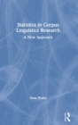 Statistics in Corpus Linguistics Research : A New Approach - Book