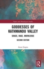 Goddesses of Kathmandu Valley : Grace, Rage, Knowledge - Book