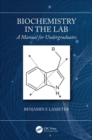 Biochemistry in the Lab : A Manual for Undergraduates - Book