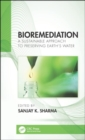 Bioremediation : A Sustainable Approach to Preserving Earth's Water - Book