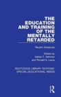 The Education and Training of the Mentally Retarded : Recent Advances - Book
