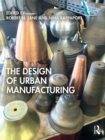 The Design of Urban Manufacturing - Book