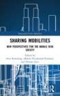 Sharing Mobilities : New Perspectives for the Mobile Risk Society - Book