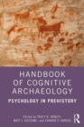 Handbook of Cognitive Archaeology : Psychology in Prehistory - Book