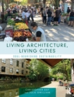 Living Architecture, Living Cities : Soul-Nourishing Sustainability - Book