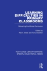 Learning Difficulties in Primary Classrooms : Delivering the Whole Curriculum - Book