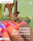 Sewing Techniques for Theatre : An Essential Guide for Beginners - Book