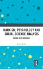 Marxism, Psychology and Social Science Analysis : Taking Seve Seriously - Book