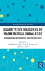 Quantitative Measures of Mathematical Knowledge : Researching Instruments and Perspectives - Book