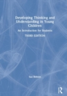 Developing Thinking and Understanding in Young Children : An Introduction for Students - Book