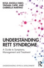 Understanding Rett Syndrome : A guide to symptoms, management and treatment - Book