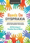 Hands on Dyspraxia: Developmental Coordination Disorder : Supporting Young People with Motor and Sensory Challenges - Book