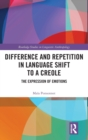 Difference and Repetition in Language Shift to a Creole : The Expression of Emotions - Book