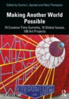 Making Another World Possible : 10 Creative Time Summits, 10 Global Issues, 100 Art Projects - Book