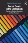 Social Goals in the Classroom : Findings on Student Motivation and Peer Relations - Book