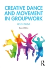 Creative Dance and Movement in Groupwork - Book