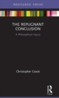 The Repugnant Conclusion : A Philosophical Inquiry - Book