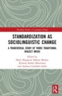 Standardization as Sociolinguistic Change : A Transversal Study of Three Traditional Dialect Areas - Book