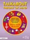 Talkabout Theory of Mind : Teaching Theory of Mind to Improve Social Skills and Relationships - Book