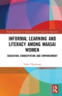 Informal Learning and Literacy among Maasai Women : Education, Emancipation and Empowerment - Book