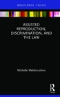 Assisted Reproduction, Discrimination, and the Law - Book