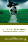 Elite Soccer Players : Maximizing Performance and Safety - Book