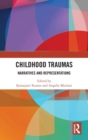 Childhood Traumas : Narratives and Representations - Book