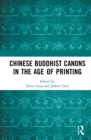 Chinese Buddhist Canons in the Age of Printing - Book