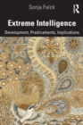 Extreme Intelligence : Development, Predicaments, Implications - Book