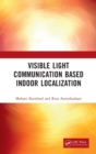 Visible Light Communication Based Indoor Localization - Book