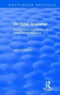 On Case Grammar : Prolegomena to a Theory of Grammatical Relations - Book