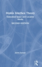 Mobile Interface Theory : Embodied Space and Locative Media - Book
