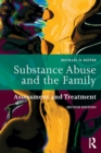 Substance Abuse and the Family : Assessment and Treatment - Book
