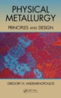 Physical Metallurgy : Principles and Design - Book
