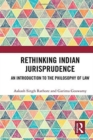 Rethinking Indian Jurisprudence : An Introduction to the Philosophy of Law - Book