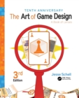 The Art of Game Design : A Book of Lenses, Third Edition - Book