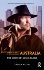 White Masculinity in Contemporary Australia : The Good Ol' Aussie Bloke - Book