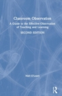 Classroom Observation : A Guide to the Effective Observation of Teaching and Learning - Book