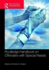 Routledge Handbook on Offenders with Special Needs - Book